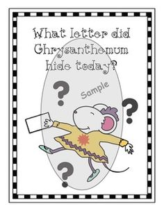 """Chrysanthemum activities: """"What Letter Did Chrysanthemum Hide Today?"""" Quick, easy & fun alphabet game. Packet includes a nice assortment of other letter & name games as well. Interesting way to review. :-)"""