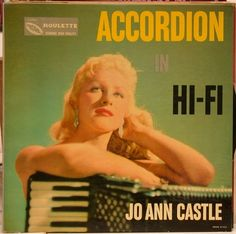 Jo Ann Castle, Queen of the Honky Tonk Piano. Tragic life, but inspired me to take piano. Button Accordion, Piano Accordion, Lp Cover, Vinyl Cover, Cover Art, Easy Listening, Active Listening, The Lawrence Welk Show, Yellow Submarine