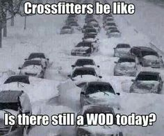 """""""Crossfitters be like... is there still a WOD today?"""" HAHAHA!!!! Totally!!!"""