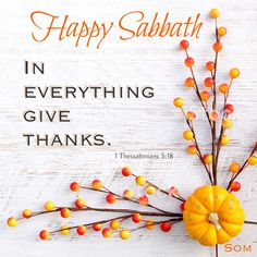 Happy Sabbath Images, Happy Sabbath Quotes, Saturday Sabbath, Sabbath Day, Shabbat Shalom Images, In Everything Give Thanks, Saturday Quotes, Seventh Day Adventist, Bible Prayers