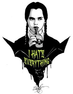 "Wednesday Addams... ""I Hate Everything"""