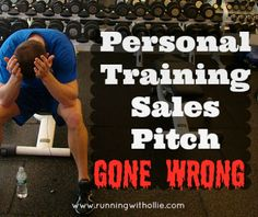 RUNNING WITH OLLIE: Throwback Thursday: Personal Training Sales Pitch Gone Wrong