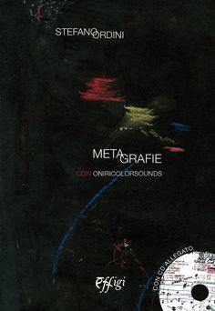 Utilize rap! Again!: Metagrafie Con Oniricolorsounds di Stefano Ordini