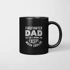 Firefighter Dad Firemen Dads Funny Fathers Day Gift Mug - Mug Stay Funny Fathers Day Quotes, Firefighter, Gifts In A Mug, Dads, Happy, Firemen, Cricut, Firefighters, Fire Fighters