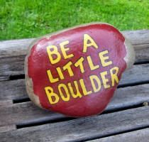 """be a little boulder."" Clever rock idea!!!"