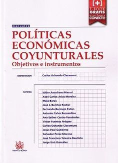 Políticas económicas coyunturales :objetivos e instrumentos /Carlos Ochando Claramunt, coordinador.. -- Valencia : Tirant Lo Blanch, 2015.