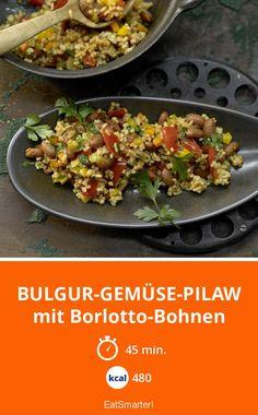 Bulgur-Gemüse-Pilaw - mit Borlotto-Bohnen - smarter - Kalorien: 480 Kcal - Zeit: 45 Min. | eatsmarter.de