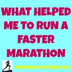 What Helped Me Run A Faster Marathon - Running Out Of Wine