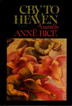 Cry to Heaven - 5 Anne Rice Books We Would Like to See on Any Screen