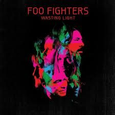 Foo Fighters: Wasting Light. Besides the Greatest Hits album perhaps the best FF album... ever!