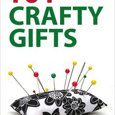 DIY 101 Crafty Gifts is a collection of simple, beautiful gifts you can make! This has step by step instructions with pictures!