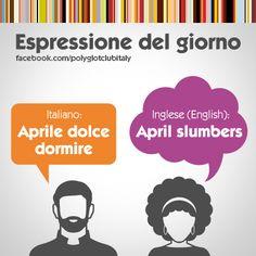 Learning Italian Language ~ Italian / English idiom: April slumbers