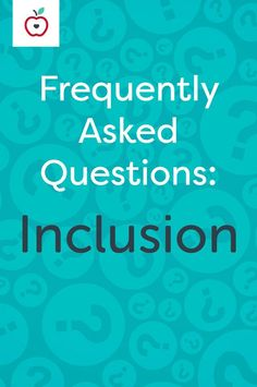 """Learn more about inclusion and how it impacts the classroom. Featuring answers to questions such as, """"How can inclusive practices be incorporated in early childhood settings, and how can parents become involved?"""", """"Is it possible to meet the needs of gifted students in the regular education (inclusion) classroom?"""", and more."""