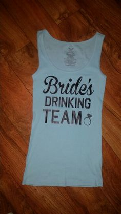 Bachelorette Party Tanks. Buy me a shot I'm tying the knot. Brides drinking team. Silhouette Cameo HTV Craft Project