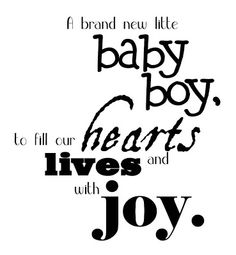 Baby Boy Quotes And Sayings | Click on the image below to download, and leave me a quick note if you ...