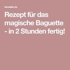 Rezept für das magische Baguette - in 2 Stunden fertig!