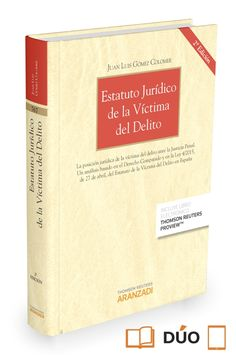 Estatuto jurídico de la víctima del delito / Juan-Luis Gómez Colomer.     2ª ed.     Aranzadi-Thomson Reuters, 2015
