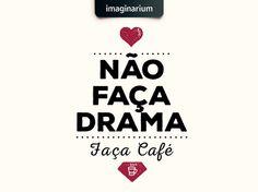 Drama é muito ruim!!!