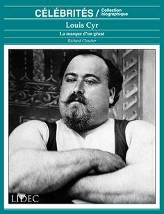Louis Cyr : La marque d'un géant par Richard Cloutier | COOP UQAM