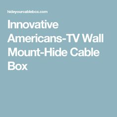 Innovative Americans-TV Wall Mount-Hide Cable Box