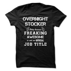 Awesome Shirt For Overnight Stocker