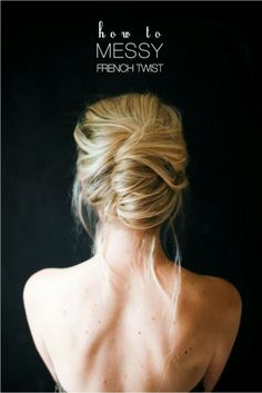 All girl, all glam: Messy french roll upstyle. So pretty! http://www.stylemepretty.com/living/2014/01/17/8-hairstyles-every-girl-should-know/