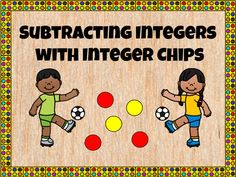 Subtracting Integers with Integer Chips