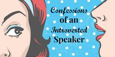 Introverts make great speakers... here's why (@Michelle Flynn Mazur)