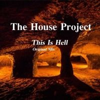 The House Project - This Is Hell (Original Mix) by thehouseproject2 on…