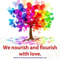 We nourish and flourish with love.-Harold W. Deep Meditation, Daily Meditation, One Line Quotes, Heart Tree, Wishes Messages, Choose Love, Meaning Of Love, Heart And Mind, Unconditional Love