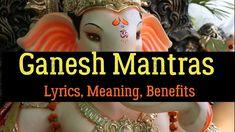 Ganesh Mantras: Lyrics, Meaning, Benefits