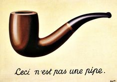 The Treachery of Images. This is not a pipe. 1928–29, René Magritte.