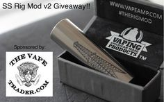 Enter to win a free RIG mod from @thevapetrader #vapegiveaways #vapecontests #thevapetradergiveaways
