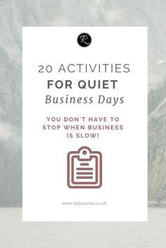 20 activity ideas to do on quiet businesses days when work is slow. These are a great way to grow your business internally!