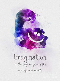 Imagination Art Print by My Inspiration. All prints are professionally printed, packaged, and shipped within 3 - 4 business days. Choose from multiple sizes and hundreds of frame and mat options. Magical Quotes, Beautiful Disney Quotes, Best Disney Quotes, Disney Movie Quotes, Disney Songs, Rebecca Jenkins, Frases Disney, Cheshire Cat Quotes, Imagination Art