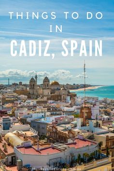 Cadiz in southern Spain is the ideal winter destination with mild weather even in the colder months. No matter what time of year you visit, there are plenty of things to do in Cadiz, Spain.  This article explores some of the must-see sights and experiences to enjoy in Cadiz.  #spain #cadiz