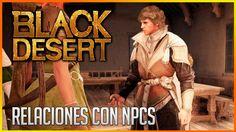 ► Black Desert: Relaciones con NPCs | Español