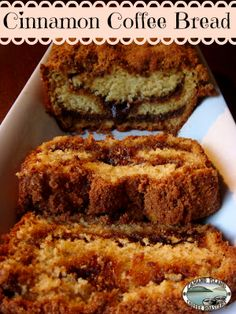 Cinnamon Coffee Cake Bread is Amazing