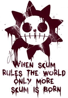 When scum rules the world only more scum is born/Kidd Pirates/One piece - anime One Piece Anime, One Piece Kid, One Piece Logo, One Piece Tattoos, One Piece Quotes, Akuma No Mi, Manga Anime, Anime Art, Dream Eater