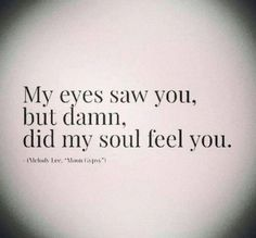Soulmate And Love Quotes: Soulmate Quotes: Love. What is your soul feeling? Where is it guidin. - Hall Of Quotes Life Quotes Love, Love Quotes For Him, Crush Quotes, Great Quotes, Quotes To Live By, Inspirational Quotes, Soulmate Love Quotes, Soul Mate Quotes, Passion Quotes
