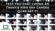 Test thử chất lượng âm thanh & hình ảnh camera quan sát Yi - Đồ Chơi Di ...