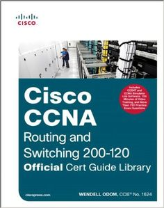 CCNA Routing and Switching 200-120 Official Cert Guide Library: 9781587143878: Computer Science Books @ Amazon.com