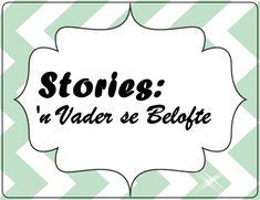 Stories: 'n Vader se Belofte Vader, Youth Ministry, Afrikaans, Holy Spirit, Teaching Kids, Thankful, Christian, Posts, Templates