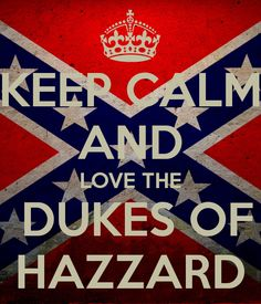 Keep Calm And Love The Dukes Of Hazzard