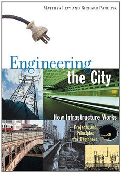 Engineering the City: How Infrastructure Works by Matthys... https://www.amazon.com/dp/B005HF4CCU/ref=cm_sw_r_pi_dp_x_tYDWybDDKDPN3