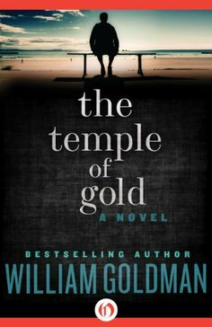 The Temple of Gold: A Novel by William Goldman, http://www.amazon.com/dp/B00AQAD20E/ref=cm_sw_r_pi_dp_xUStsb1ECWM3M