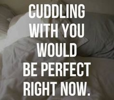 5) Cuddling with you would be perfect right now - CosmopolitanNL