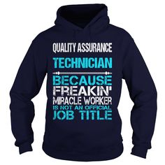 QUALITY ASSURANCE TECHNICIAN Because FREAKING Miracle Worker Isn't An Official Job Title T-Shirts, Hoodies. VIEW DETAIL ==► https://www.sunfrog.com/LifeStyle/QUALITY-ASSURANCE-TECHNICIAN-FREAKIN-Navy-Blue-Hoodie.html?id=41382