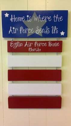 air force signs | Home is where the Air Force sends us sign by The Art ... | Craft Ideas