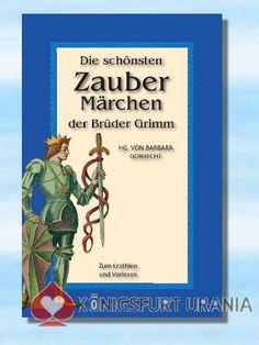 Die schönsten Zaubermärchen der Brüder Grimm - Barbara Gobrecht (Hg.)